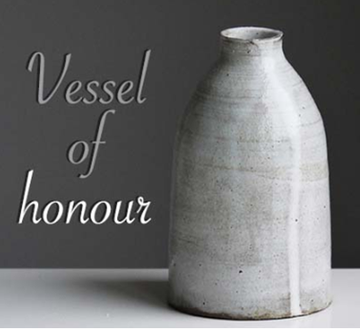 A_VESSEL_OF_HONOUR_UNTO_GOD